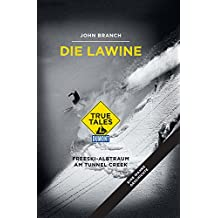 Die Lawine (DuMont True Tales): Freeski-Albtraum am Tunnel Creek