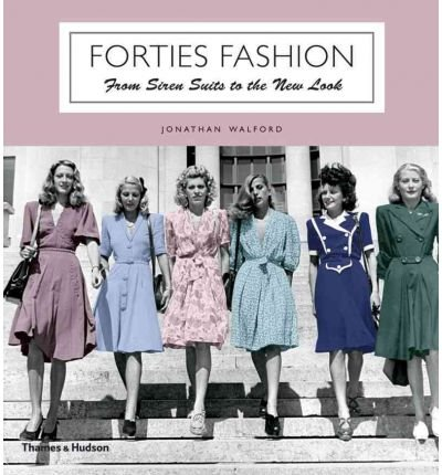 [ FORTIES FASHION FROM SIREN SUITS TO THE NEW LOOK BY WALFORD, JONATHAN](AUTHOR)PAPERBACK