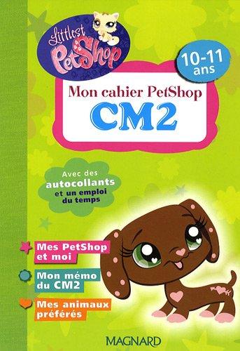 Mon cahier PetShop CM2 : 10-11 ans