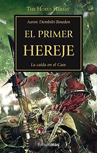 The Horus Heresy 14. El primer hereje por Aaron Dembski-Bowden