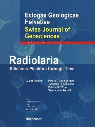 Radiolaria: Siliceous Plankton through Time (Swiss Journal of Geosciences Supplement) (2010-10-21)