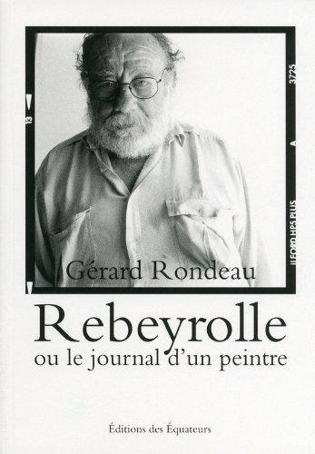 Rebeyrolle ou le journal d'un peintre par Gerard Rondeau