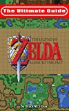 SNES Classic: The Ultimate Guide To The Legend Of Zelda: A Link To The Past (The Ultimate SNES Guide Series Book 1) (Eng