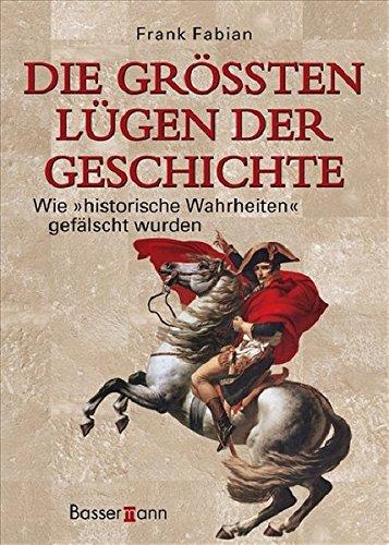 """Die größten Lügen der Geschichte: Wie """"historische Wahrheiten"""" gefälscht wurden"""