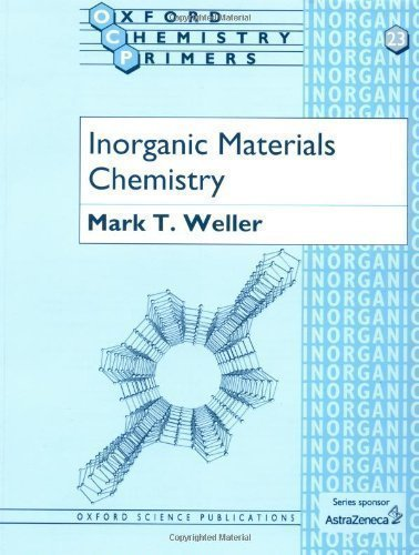 Inorganic Materials Chemistry (Oxford Chemistry Primers) by Weller, Mark T. [19 January 1995]
