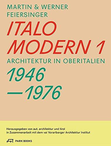 Italomodern 1: Architektur in Oberitalien 1946-1976 par Martin Feiersinger