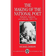[(The Making of the National Poet : Shakespeare, Adaptation and Authorship, 1660-1769)] [By (author) Michael Dobson] published on (May, 1995)