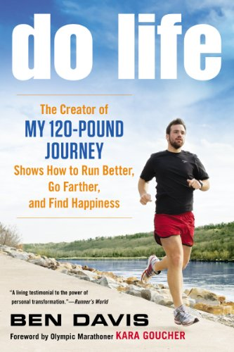 Do Life: The Creator of #My 120-Pound Journey# Shows How to Run Better, Go Farther, and Find Happiness (English Edition)
