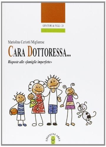 Cara Dottoressa... Risposte alle «famiglie imperfette» (Genitori e figli) di Ceriotti Migliarese, Mariolina (2013) Tapa blanda
