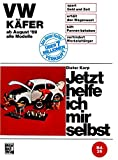VW Käfer 1200/1300/1500/1302/S/1303/S alle Modelle ab August '69 (Jetzt helfe ich mir selbst, Band 26)