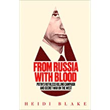 From Russia with Blood: Putin's Ruthless Killing Campaign and Secret War on the West (English Edition)