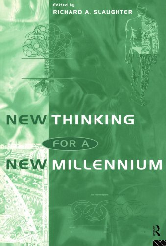 New Thinking for a New Millennium: The Knowledge Base of Futures Studies (Futures and Education Series) -