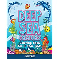 Deep Sea Creatures: Coloring Book for 3 Year Olds