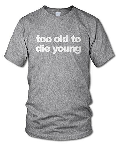shirtloge - TOO OLD TO DIE YOUNG - Kult T-Shirt - in verschiedenen Farben - Größe S - XXL Grau-Meliert (Weiß)