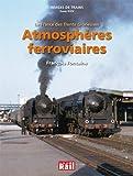 Images de trains tome 24 Atmosphères ferroviaires