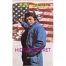 Johnny Cash: HIDDEN SECRET (English Edition)