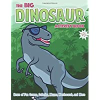 The Big Dinosaur Activity Book For Kids Age 4-8: Hours of Fun Games, Coloring, Mazes, Wordsearch, and More