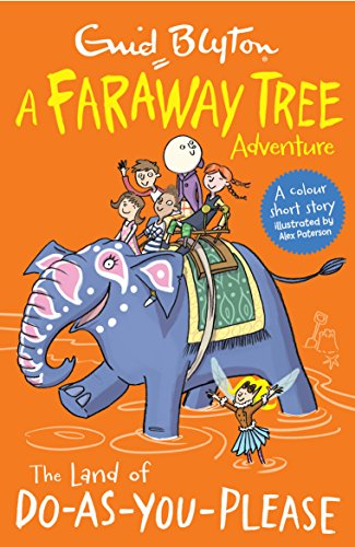 The Land of Do-As-You-Please: A Faraway Tree Adventure (Blyton Young Readers)