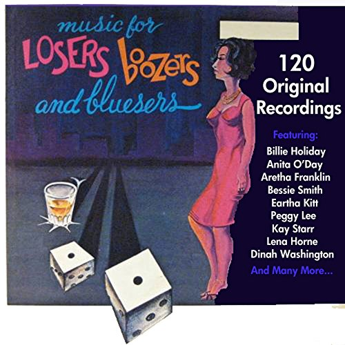 Music for Losers, Boozers & Bl...