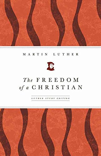[(The Freedom of a Christian)] [By (author) Martin Luther ] published on (September, 2008) par Martin Luther