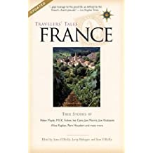 Travelers' Tales France: True Stories (Travelers' Tales Guides)