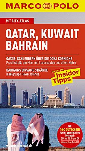 Reiseführer: Qatar, Kuwait, Bahrain - Reisen mit Insider-Tipps