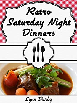 Retro Saturday Night Dinners (English Edition) von [Darby, Lynn]