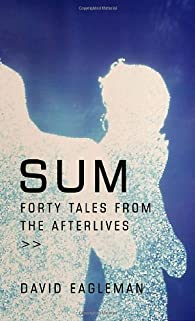 Sum: Forty Tales from the Afterlives par David M. Eagleman