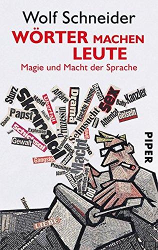 Wörter machen Leute: Magie und Macht der Sprache