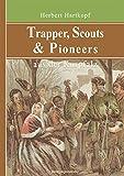 Trapper, Scouts & Pioneers aus der Kurpfalz