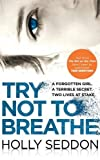Try Not to Breathe: Gripping psychological thriller bestseller and perfect holiday read