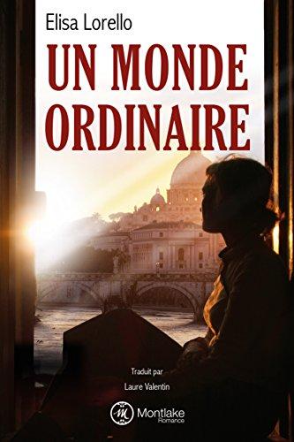 Un monde ordinaire par Elisa Lorello