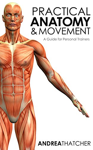 Buy Practical Anatomy Movement A Guide For Personal Trainers Book