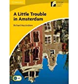 (A Little Trouble in Amsterdam Level 2 Elementary/Lower-intermediate: Level 2) By Richard MacAndrew (Author) Paperback on (Feb , 2012)