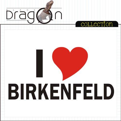 T-Shirt mit Städtenamen - i Love Birkenfeld - Herren - unisex Weiß