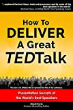 Image de How to Deliver a Great TED Talk:  Presentation Secrets of the World's Best Speakers (How to Give a TED Talk Book 1) (English Edition)