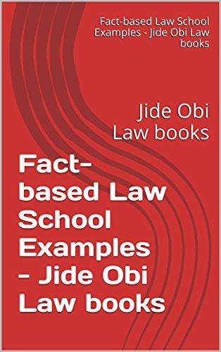 Fact-based Law School Examples - Jide Obi Law books: Jide Obi Law books (English Edition)
