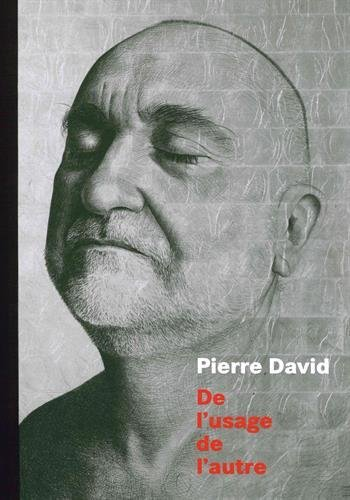Pierre David : De l'usage de l'autre