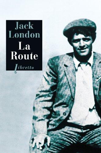 La Route: Les Vagabonds du rail par Jack London