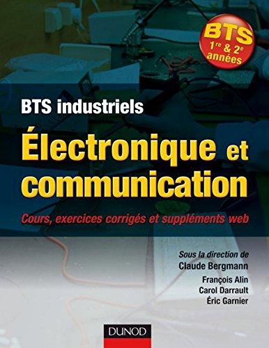 lectronique et communication BTS : Cours, exercices corrigs et bonus web (Hors collection)