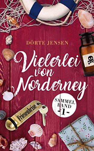 Vielerlei von Norderney: Drei Romane in einem Band (Sammelband Friesenbrise 1)