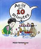 Au lit dans 10 minutes | Rathmann, Peggy (1953-....). Auteur