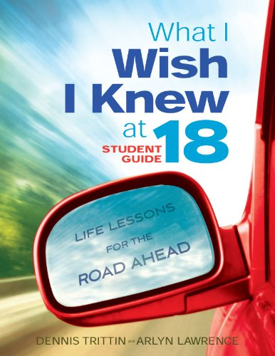 What I Wish I Knew at 18: Life Lessons for the Road Ahead - Student Guide