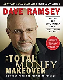 The Total Money Makeover: A Proven Plan for Financial Fitness (English Edition) von [Ramsey, Dave]