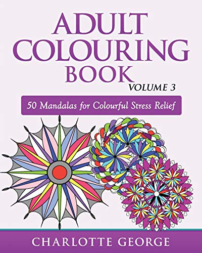 Adult Colouring Book - Volume 3: 50 Mandalas for Colouring  Enjoyment (Adult Colouring Books, Band 3)
