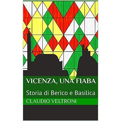 Vicenza, Una Fiaba: Storia Di Berico E Basilica