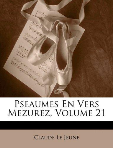 Pseaumes En Vers Mezurez, Volume 21