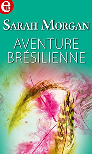 Download Aventure brésilienne (E-LIT) (French Edition) B07C827WRG