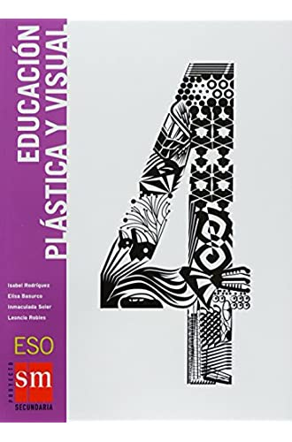 Educación Plástica Y Visual. 4 Eso