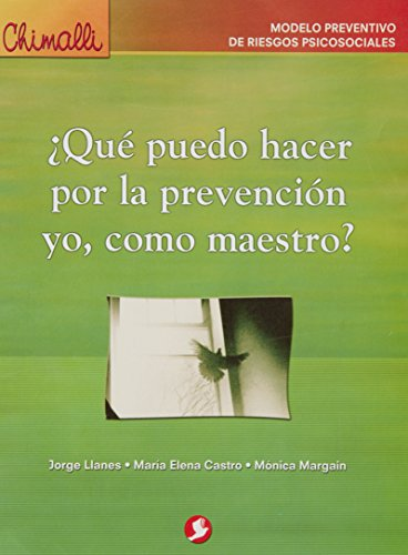 Descargar Libro Que puedo hacer por la prevencion yo, como maestro?/ What can I do for prevention, as a teacher?: Chimalli de Jorge Llanes